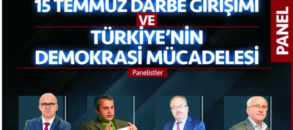 15 Temmuz Darbe Girişimi ve Türkiye'nin Demokrasi Mücadelesi Paneli