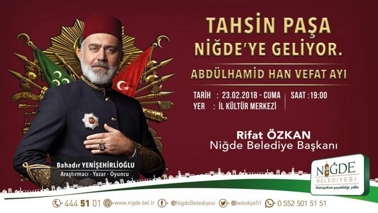 Tahsin Paşa Niğde'ye Geliyor